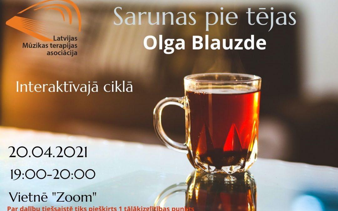 SARUNA KOPĀ AR MŪZIKAS TERAPEITI OLGU BLAUZDI 20.04.2021.,PLKST.19:00